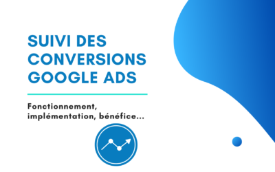 Guide du suivi des conversions Google Ads