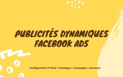 Annonces Dynamiques Facebook Ads [Configuration de campagne]