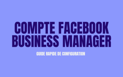 Compte Facebook Business Manager : Guide rapide [2020]