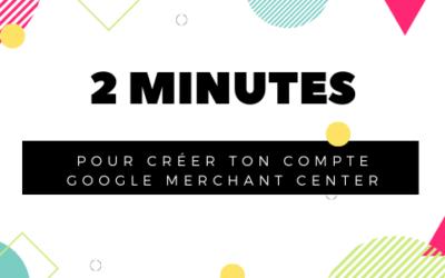 Créer un compte Google Merchant Center