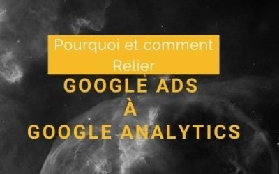 Associer Google Ads à Google Analytics [Guide de configuration]