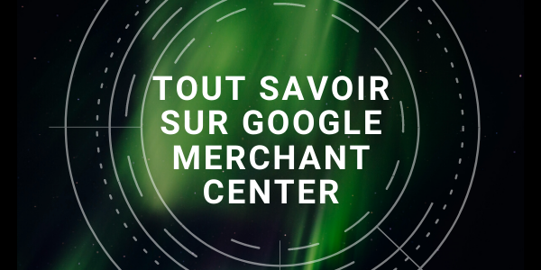 Guide Google Merchant Center [2021]