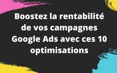 10 conseils pour réussir sa campagne google ads