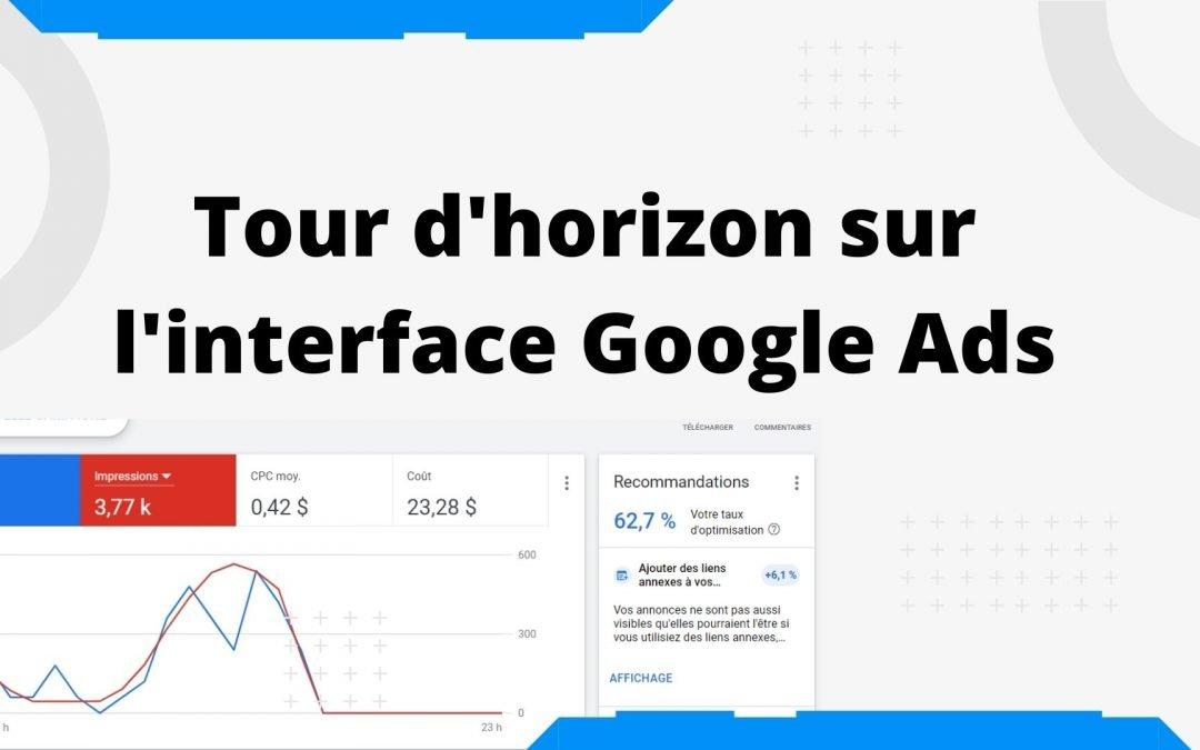 L'interface Google Ads en 2021 [Decryptage]