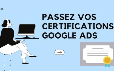 Comment passer la certification google ads ?