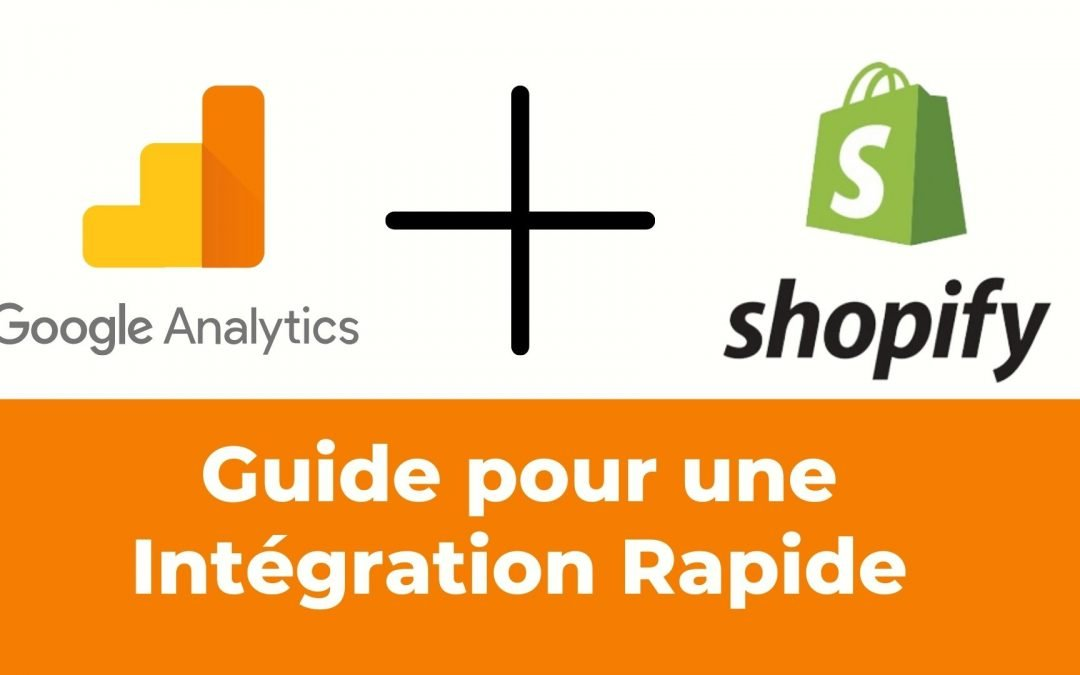 Comment installer Google Analytics sur Shopify